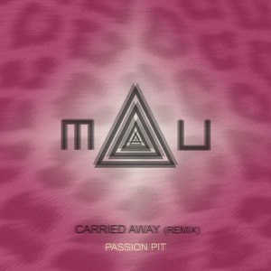 Carried Away (MAU Remix) by Passion Pit