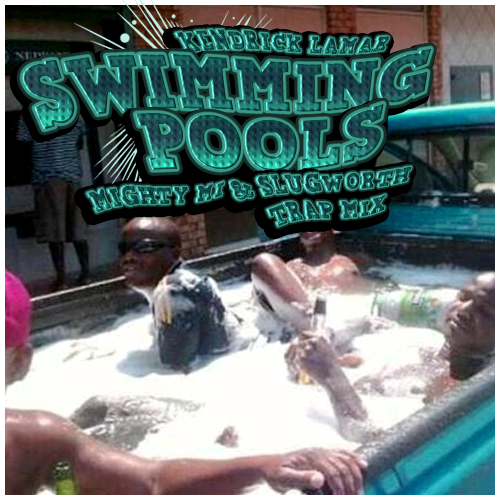 Swimming Pools (Mighty Mi & Slugworth Trap Mix)