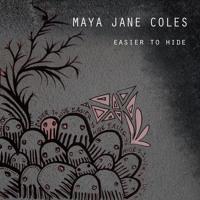 Maya Jane Coles Easier To Hide Artwork