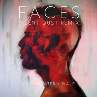CLOUDEATER & Wale Faces (Silent Dust Remix) Artwork