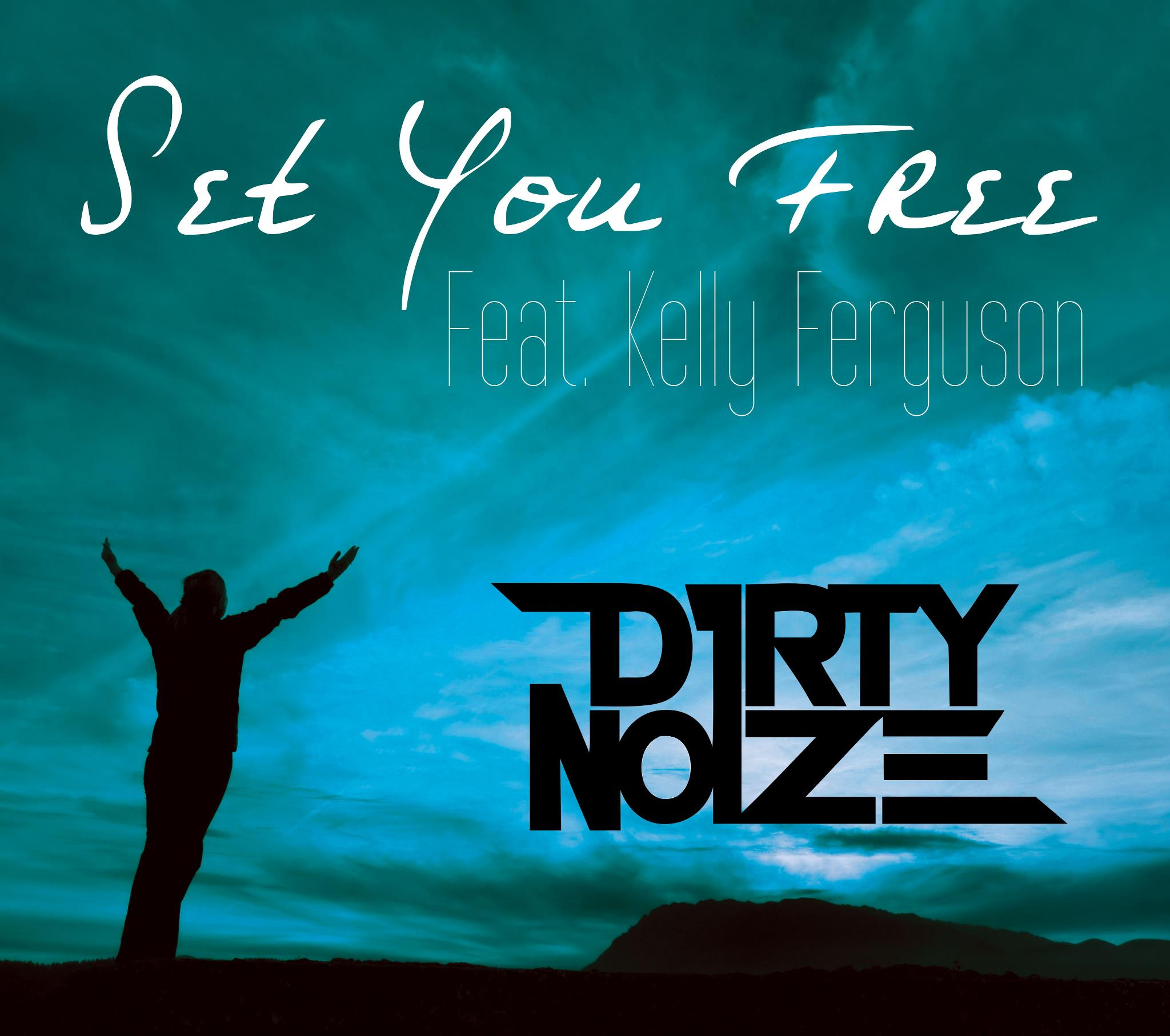 EDM | D1RTY No1ZE - Set You Free Feat. Kelly Ferguson