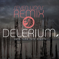 Listen to a new remix song Days Turn Into Nights (Seven Lions Remix) - Delerium