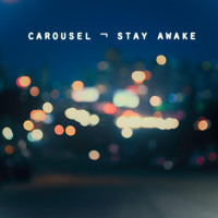 Listen to a new rock song Stay Awake - Carousel