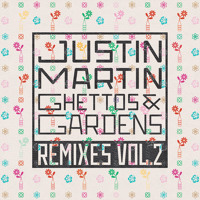 Justin Martin Ghettos & Gardens (CvS Remix) Artwork