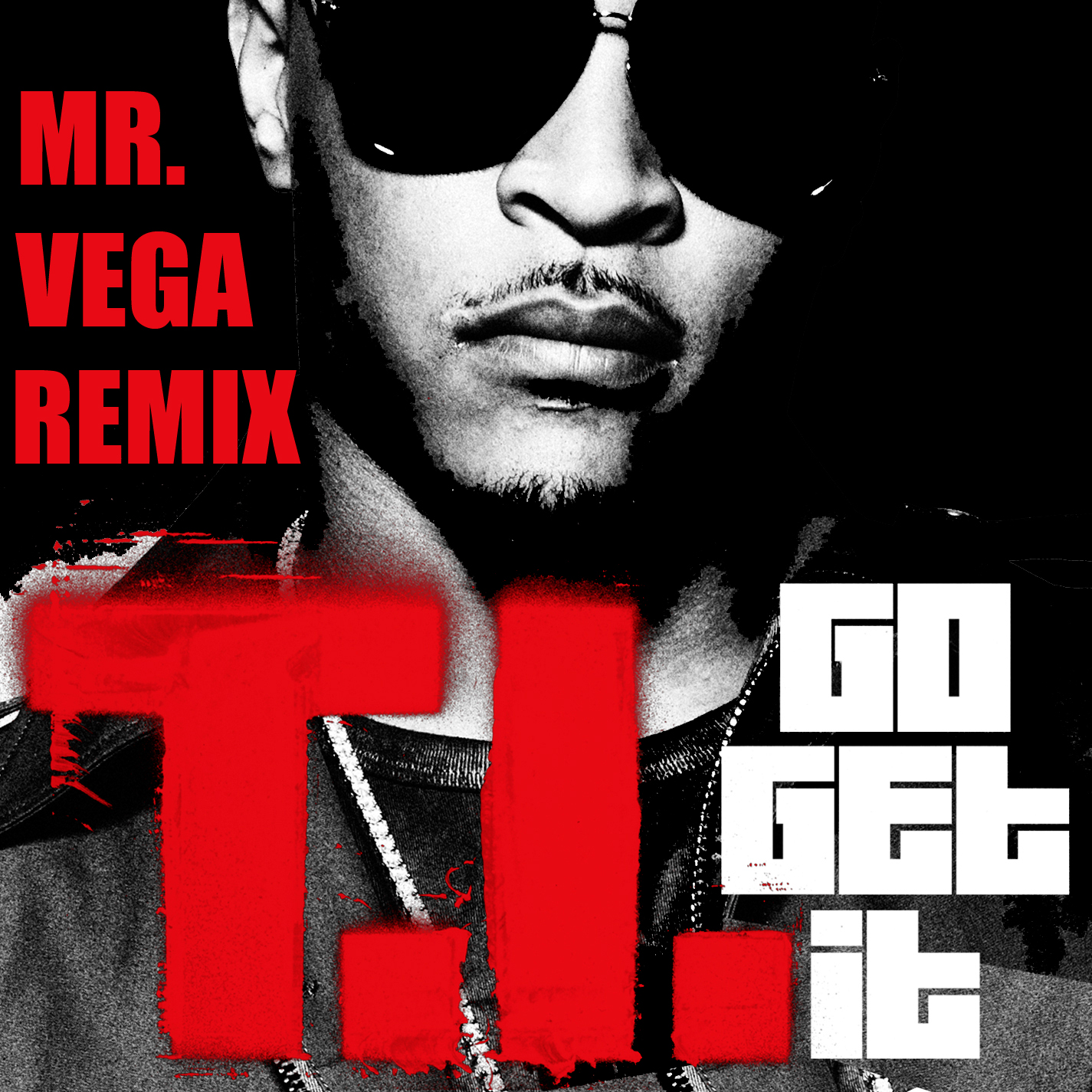 TRAP | T.I. - Go Get It (Mr. Vega Remix)