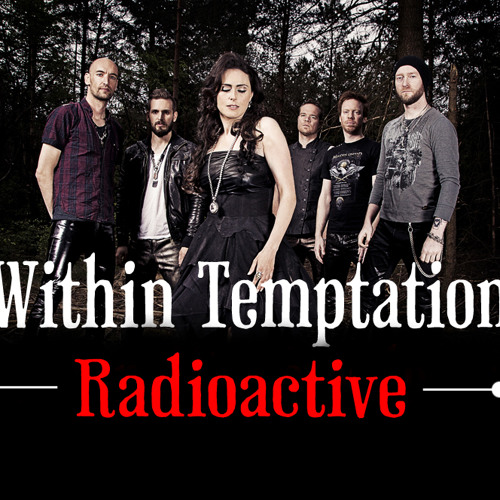 Within Temptation - Radioactive (Imagine Dragons cover) by Wt Portugal