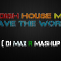 ♫ Swedish House Mafia - Who's Gonna Save The World Tonight (dj Maxr Mashup) ♫