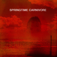 Springtime Carnivore Last To Know Artwork