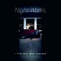 Night Works I Tried So Hard (Gold Panda Remix) Artwork