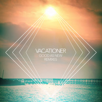 Listen to a new remix song Good As New (Ghost Beach Remix) - Vacationer