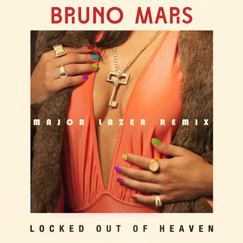 Bruno Mars - Locked Out Of Heaven (Major Lazer Remix) by Major Lazer [OFFICIAL] - Hear the world's sounds