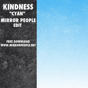 Cyan (Mirror People Edit) by Kindness