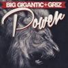 Big Gigantic x GRiZ - Power