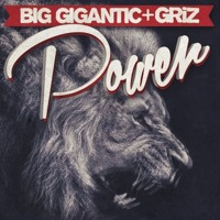 Listen to a new electro song Power - Big Gigantic x GRiZ