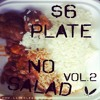 $6 Plate, No Salad Vol. 2
