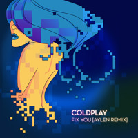 Listen to a new remix song Fix You (Aylen Remix) - Coldplay