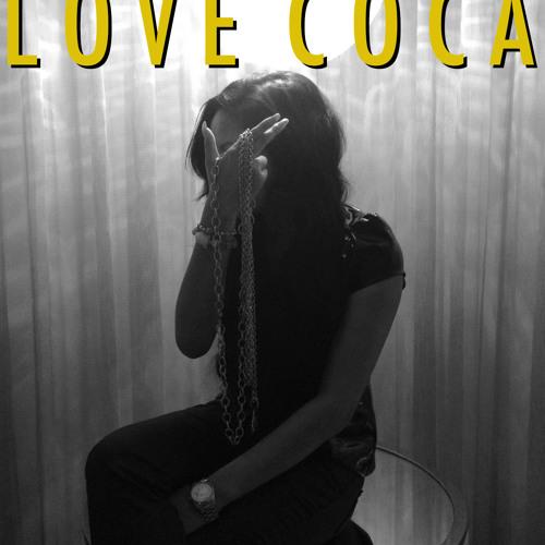 Honey Cocaine - Love Coca by Honey Cocaine - Listen to music