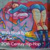 Wal's Block Party Vol 2: 20th Century Hip-Hop