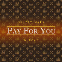 Listen to a new hiphop song Pay For You (ft. G-Eazy) - Skizzy Mars