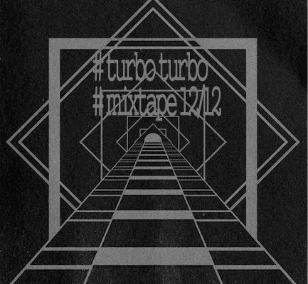 2012.12.19 - Turbo Turbo - December 2012 Mixtape Artworks-000036558741-mdl0bm-original