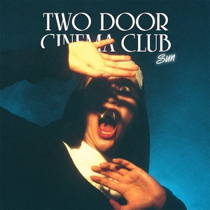 Sun (Punks Jump Up remix) by Two Door Cinema Club