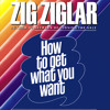 How To Get What You Want Audio Clip by Zig Ziglar