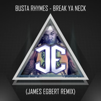 Listen to a new remix song Break Ya Neck (James Egbert Remix) - Busta Rhymes