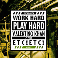 Listen to a new remix song Work Hard Play Hard (Valentino Khan and ETC!ETC! Remix) - Wiz Khalifa