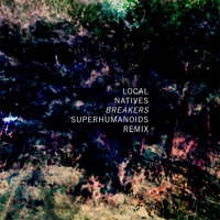 Local Natives Breakers (Superhumanoids Remix) Artwork