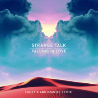Listen to a new remix song Falling In Love (Faustix and Imanos Remix) - Strange Talk