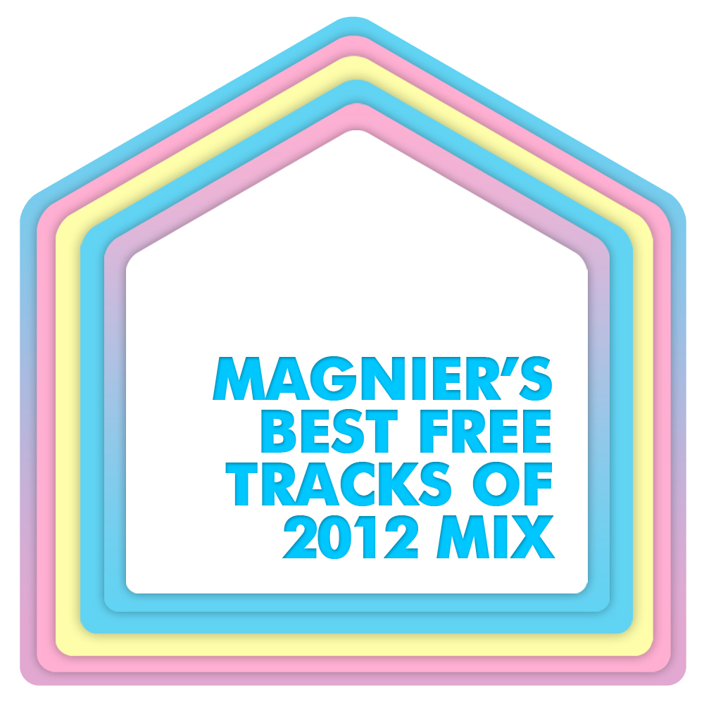 Magnier - Best Free Tracks of 2012 Mix