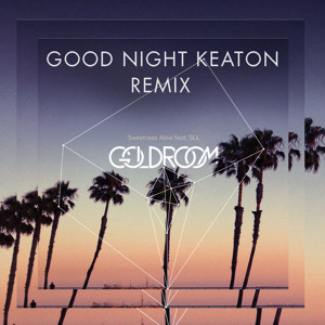 Sweetness Alive Feat. Saint Lou Lou (Good Night Keaton Remix) by Goldroom