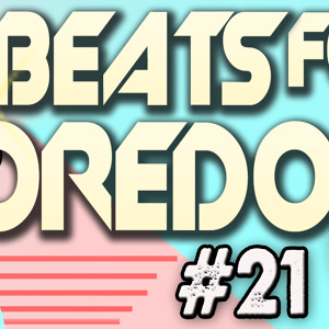Beats For Boredom EP. 21