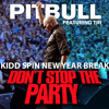 Pitbull - Don't Stop The Party - Kidd Spin New Year's Eve Break - DL LINK IN DESCRIPTION