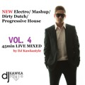 New Electro Mashup Dirty Dutch Progressive House Vol. 4 - 45min Live Mixed (for Free Download)