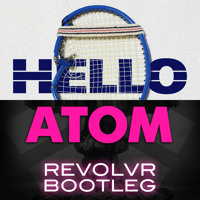 Listen to a new remix song Hello Atom (Revolvr Bootleg) - Martin Solveig vs Nari