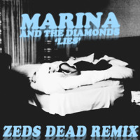 Marina and the Diamonds Lies (Zeds Dead Remix) Artwork