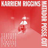 Karriem Riggins Matador Posse Cut Ft. KRONDON, Homeboy Sandman, Guilty Simpson & Jon Wayne Artwork