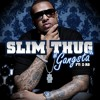 my remake of the song Gangsta - Slim Thug featuring Z-Ro