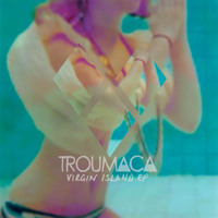 Troumaca My Love Artwork