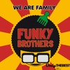 191# Funky Brothers - We Are Family [ Only the Best Record international ]