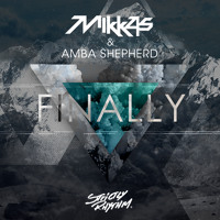 Listen to a new electro song Finally - Mikkas and Amba Shepherd