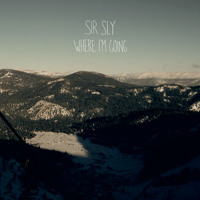 Sir Sly Where I'm Going Artwork