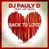 Back To Love (feat. Jay Sean) -- PREVIEW [OUT NOW]