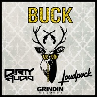 Listen to a new electro song BUCK - LOUDPVCK x D!RTY AUD!O)