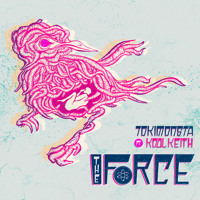 TOKiMONSTA The Force (Ft. Kool Keith) Artwork