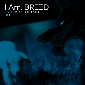 "[ NEW EP ]  //  01. - ""They Call Me (I Λm. BRΞΞD™)""  |   FREE DL"