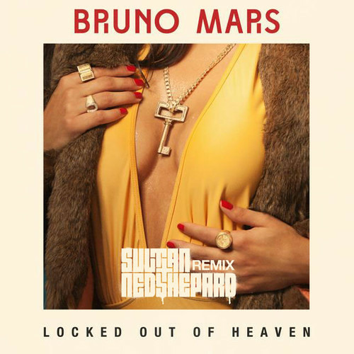 Locked Out of Heaven (Sultan + Ned Shepard Remix) *PREVIEW*