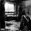 Eminem-Difficult