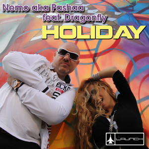 Nemo a.k.a Pashaa Feat DRAGONFLY - Holiday ( Pashaa's Club Mix )[ OUT NOW ]